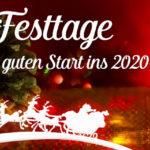 Froher Festtage 2019 und einen guten Rutsch ins 2020